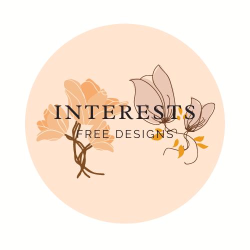 INTERESTS - FREE DESIGNS